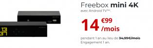 Offre freebox mini 4K avec Android TV à seulement 14€99 par mois pendant un an